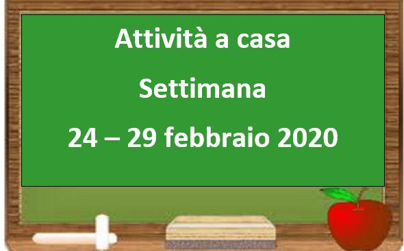 Settimana 24 – 29 febbraio 2020: lavoro a casa per gli alunni.